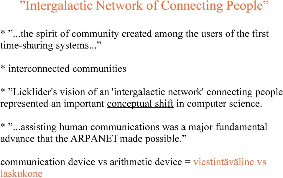 .. * interconnected communities * Licklider's vision of an 'intergalactic network' connecting people represented an