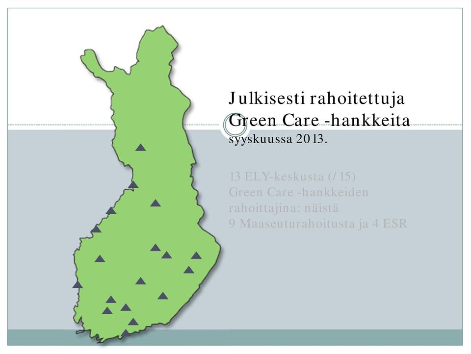 13 ELY-keskusta (/15) Green Care