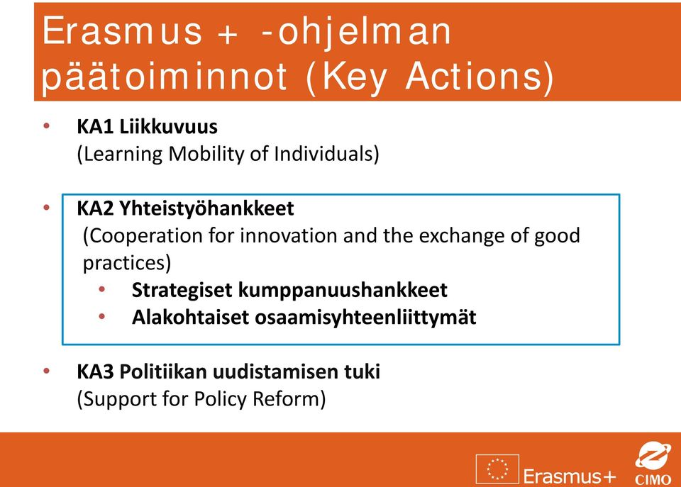 and the exchange of good practices) Strategiset kumppanuushankkeet