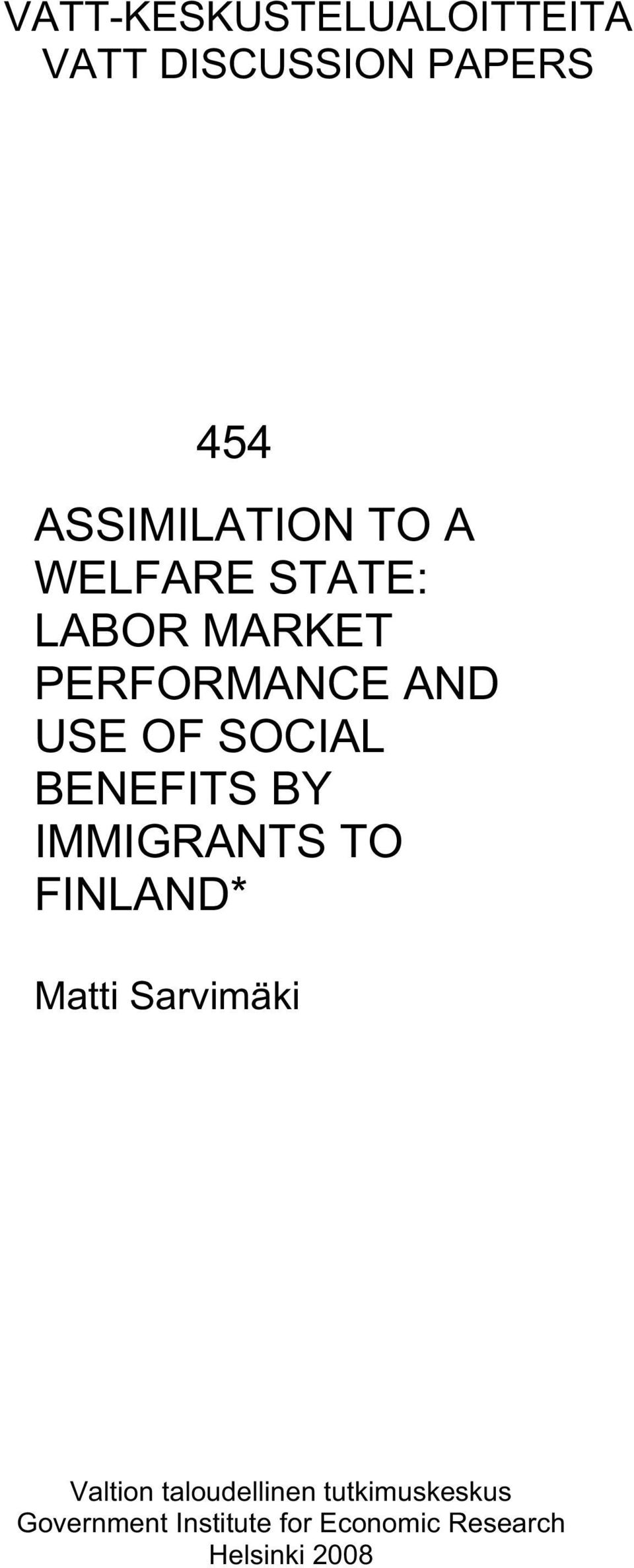 BENEFITS BY IMMIGRANTS TO FINLAND* Matti Sarvimäki Valtion