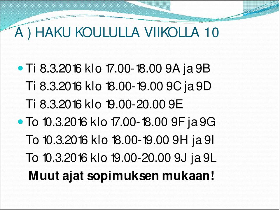 00-20.00 9E To 10.3.2016 klo 17.00-18.00 9F ja 9G To 10.3.2016 klo 18.