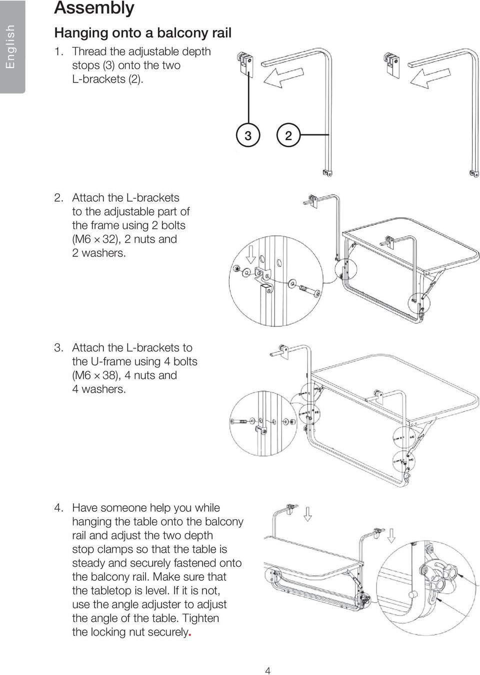 ), 2 nuts and 2 washers. 3. Attach the L-brackets to the U-frame using 4