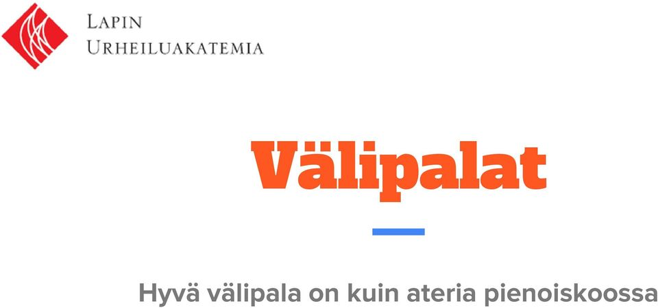 välipala on