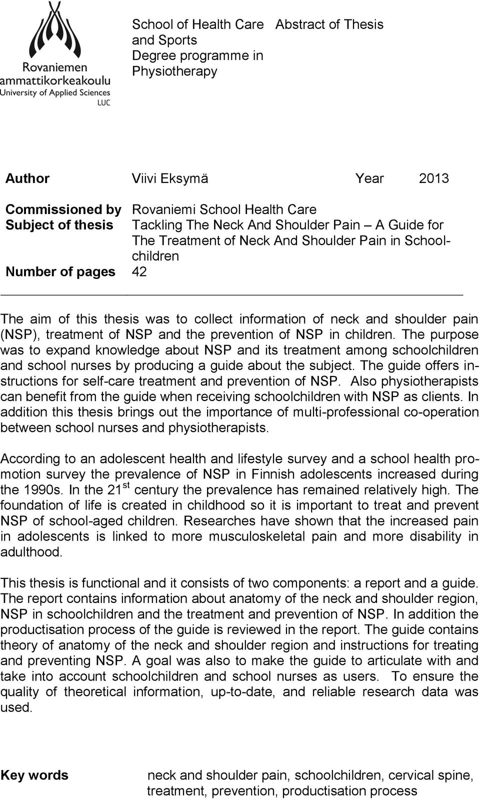 treatment of NSP and the prevention of NSP in children. The purpose was to expand knowledge about NSP and its treatment among schoolchildren and school nurses by producing a guide about the subject.