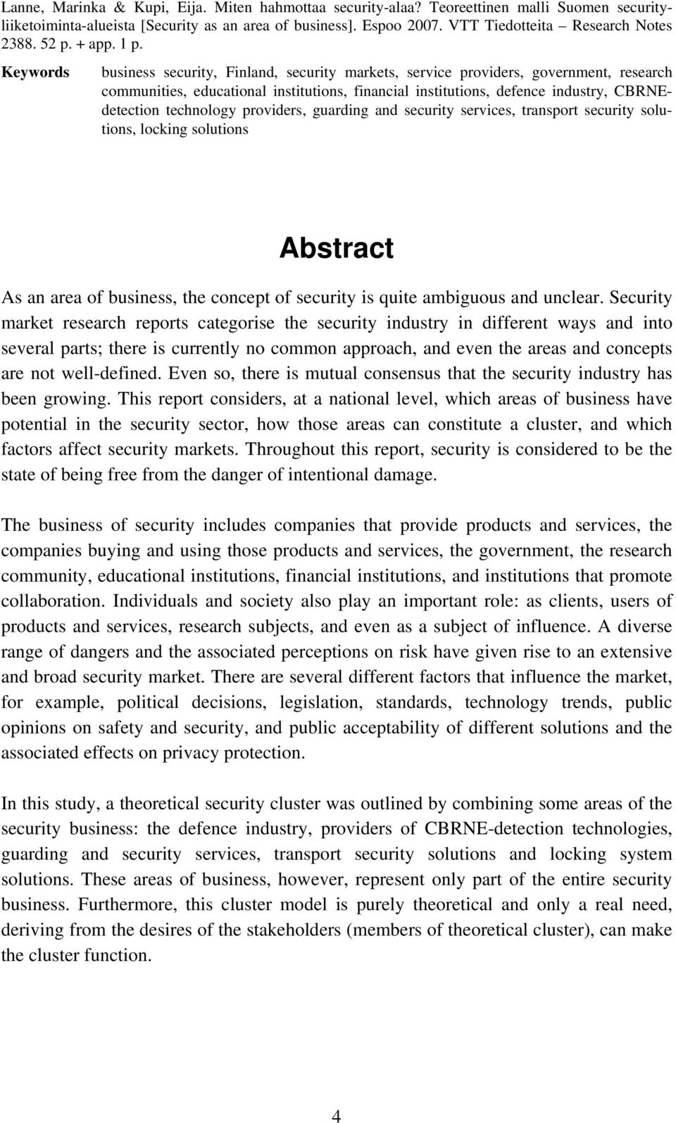 Keywords business security, Finland, security markets, service providers, government, research communities, educational institutions, financial institutions, defence industry, CBRNEdetection