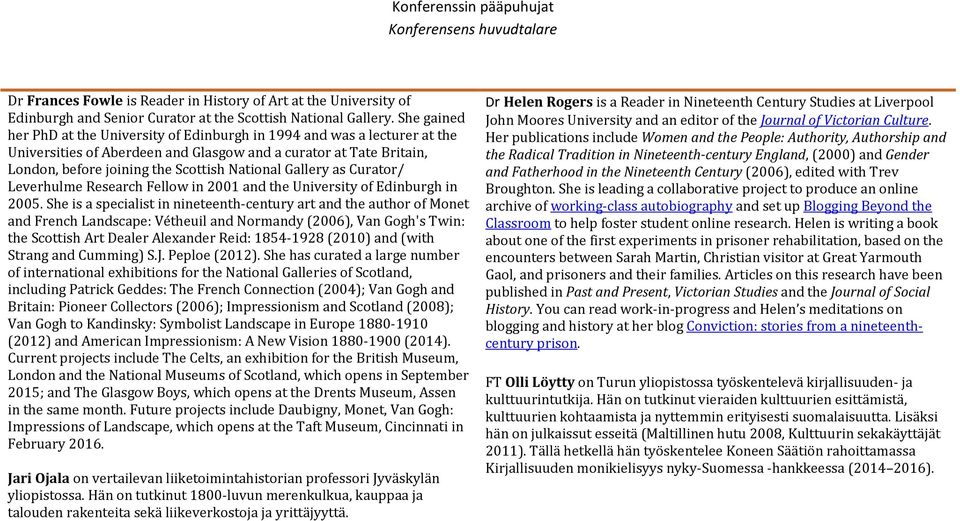 Gallery as Curator/ Leverhulme Research Fellow in 2001 and the University of Edinburgh in 2005.