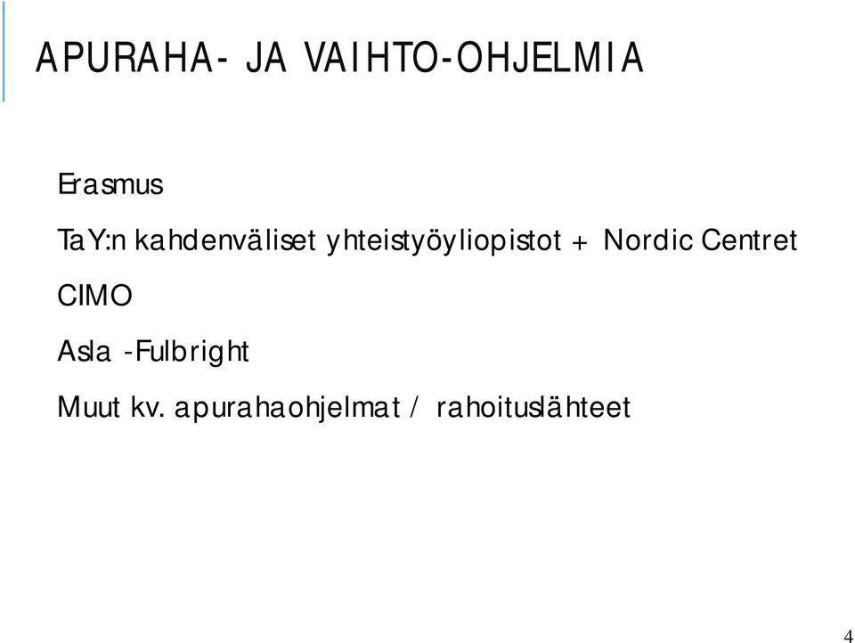 + Nordic Centret CIMO Asla -Fulbright