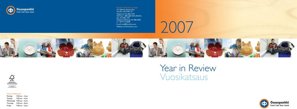 mail@finnishcu.com Website: www.finnishcu.com 2007 Year in Review Vuosikatsaus Cert no.