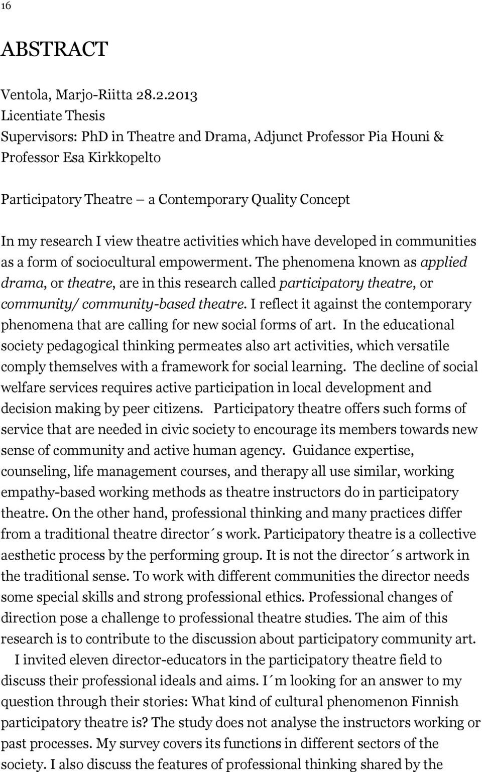 theatre activities which have developed in communities as a form of sociocultural empowerment.