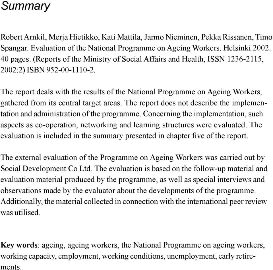 The report deals with the results of the National Programme on Ageing Workers, gathered from its central target areas.