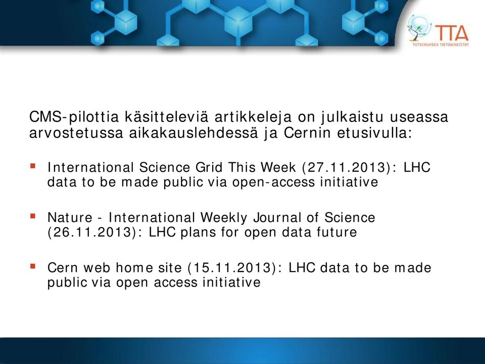 2013): LHC data to be made public via open-access initiative Nature - International Weekly Journal