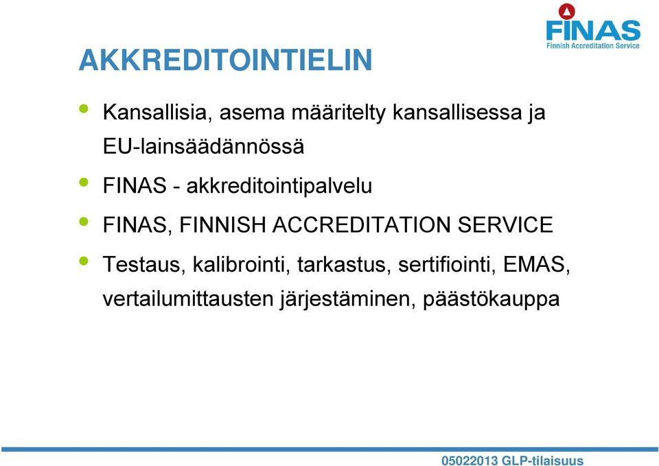 FINNISH ACCREDITATION SERVICE Testaus, kalibrointi, tarkastus,