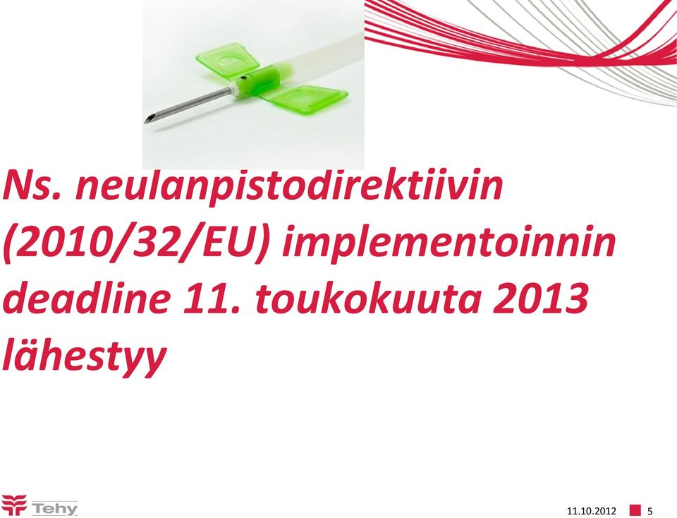 implementoinnin deadline