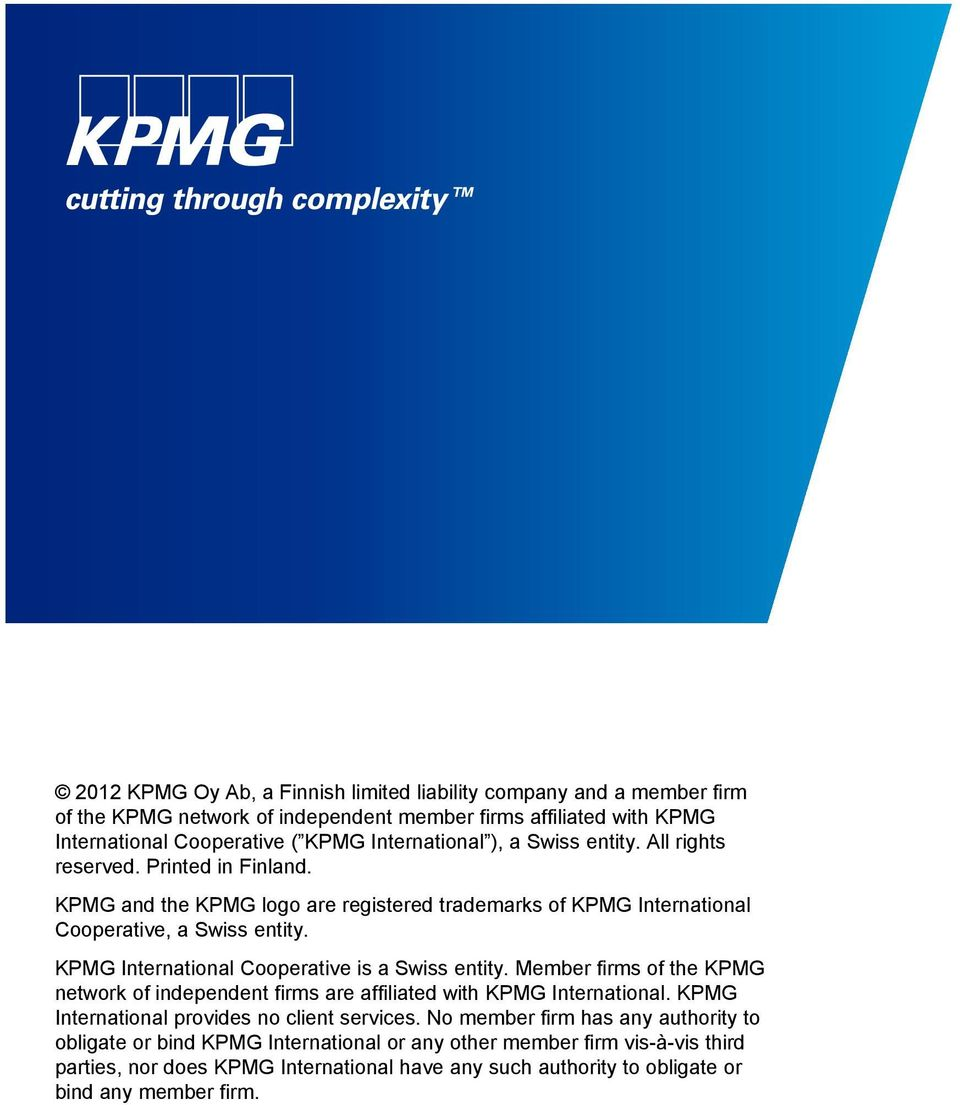KPMG International Cooperative is a Swiss entity. Member firms of the KPMG network of independent firms are affiliated with KPMG International.