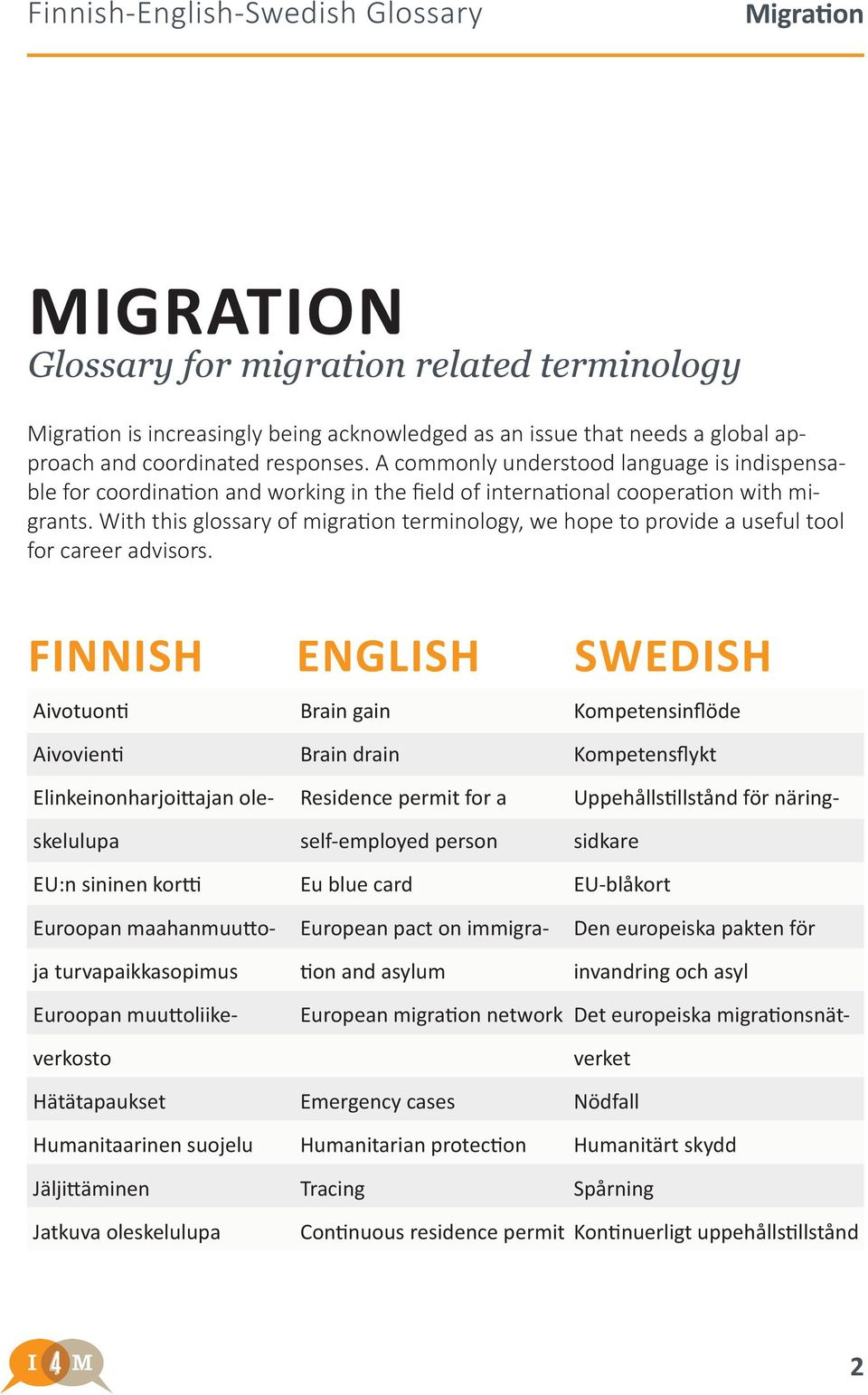 With this glossary of migration terminology, we hope to provide a useful tool for career advisors.