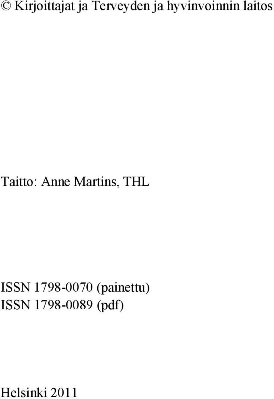 Martins, THL ISSN 1798-0070