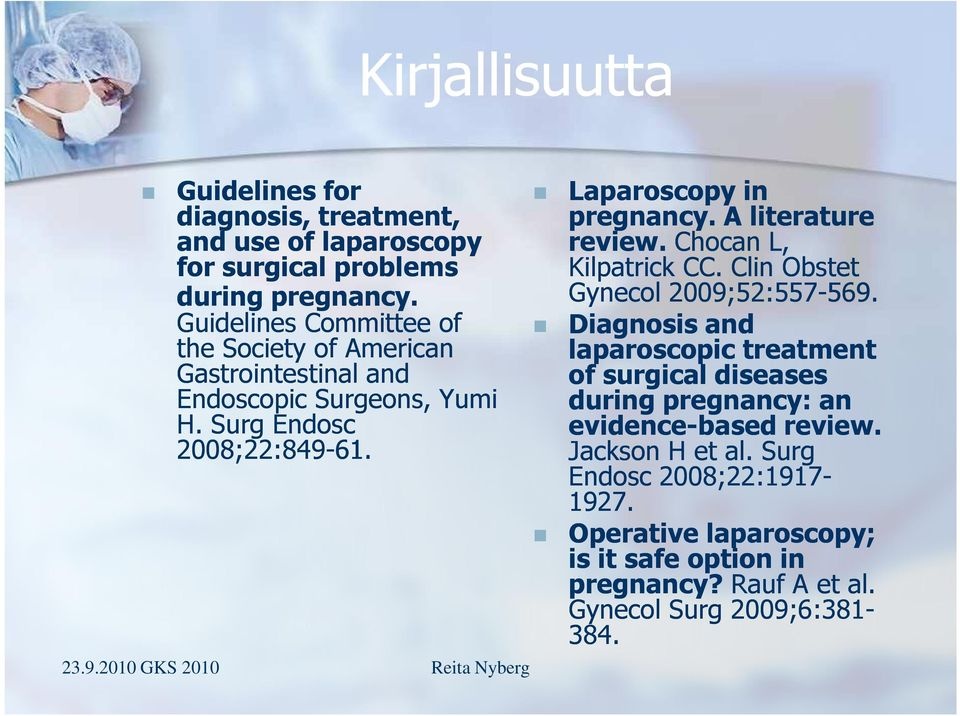 Guidelines Committee of Diagnosis and the Society of American laparoscopic treatment Gastrointestinal and of surgical diseases Endoscopic Surgeons,