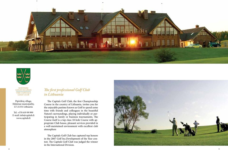 lt The Capitals Golf Club, the first Championship Course in the country of Lithuania, invites you for the enjoyable pastime known as Golf to spend some time with friends and colleagues in the