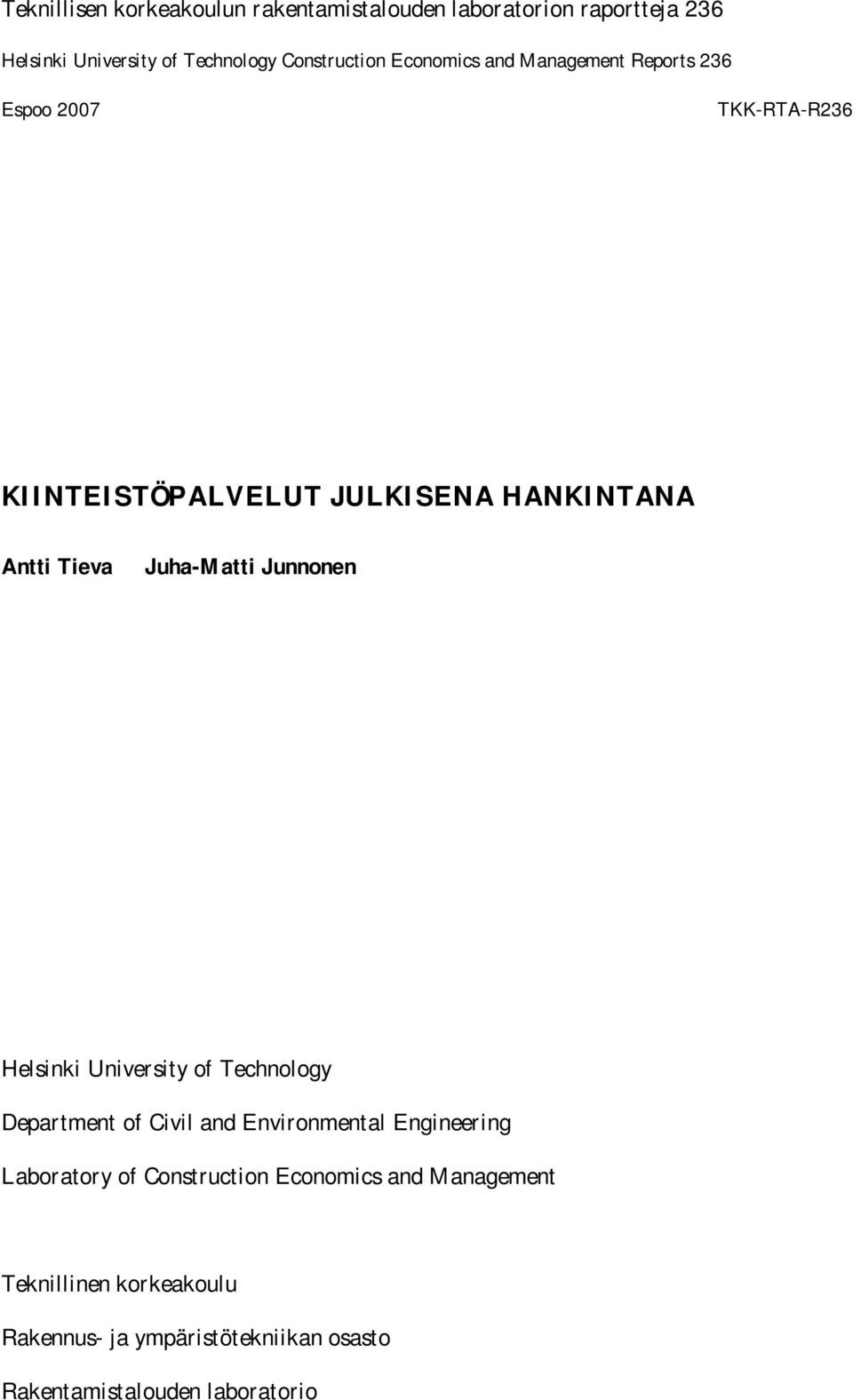 Juha-Matti Junnonen Helsinki University of Technology Department of Civil and Environmental Engineering Laboratory of