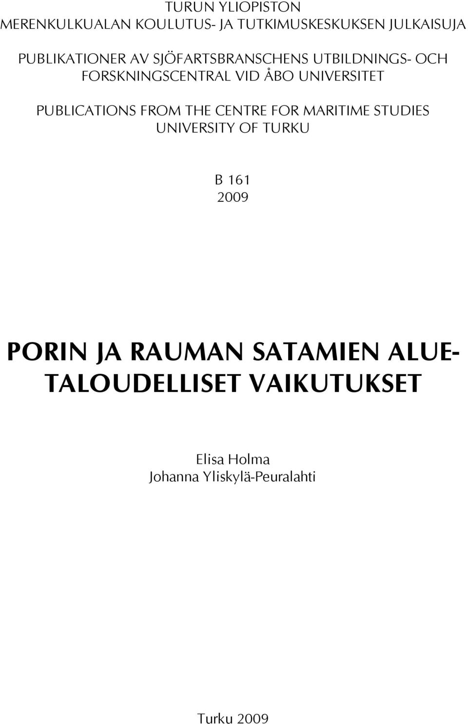 PUBLICATIONS FROM THE CENTRE FOR MARITIME STUDIES UNIVERSITY OF TURKU B 161 2009 PORIN