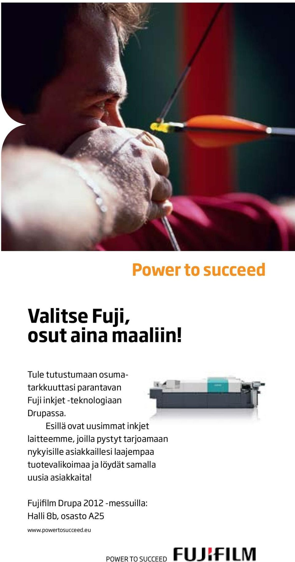 At drupa 2012, Fujifilm will be showcasing advanced inkjet solutions that can bring new print revenues to your business and deliver new applications to your customers.