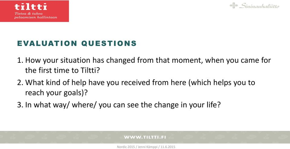 the first time to Tiltti? 2.