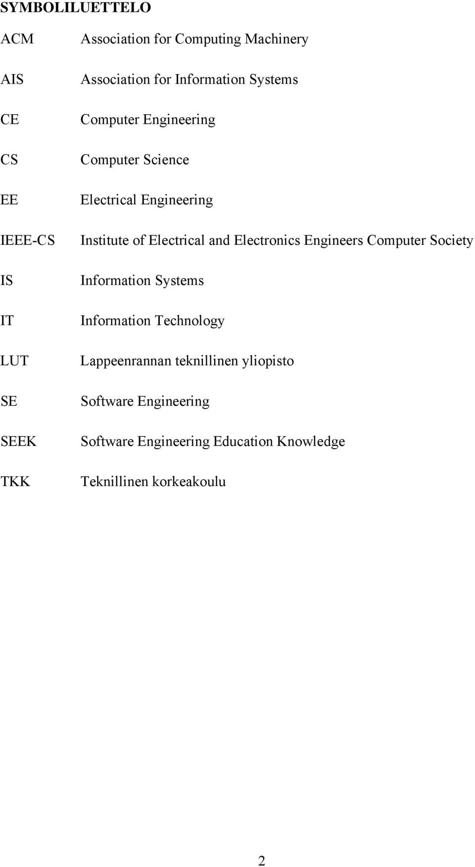 of Electrical and Electronics Engineers Computer Society Information Systems Information Technology