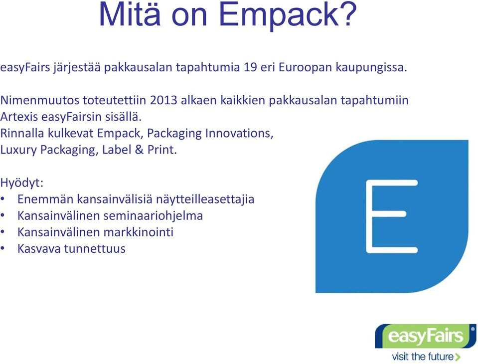 Rinnalla kulkevat Empack, Packaging Innovations, Luxury Packaging, Label & Print.
