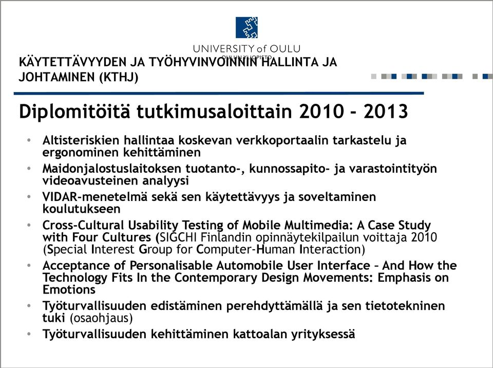 Mobile Multimedia: A Case Study with Four Cultures (SIGCHI Finlandin opinnäytekilpailun voittaja 2010 (Special Interest Group for Computer-Human Interaction) Acceptance of Personalisable Automobile