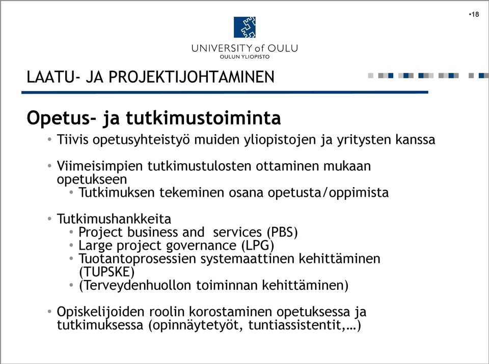 Project business and services (PBS) Large project governance (LPG) Tuotantoprosessien systemaattinen kehittäminen (TUPSKE)
