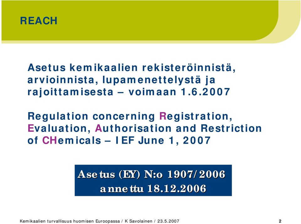 2007 Regulation concerning Registration, Evaluation, Authorisation and Restriction