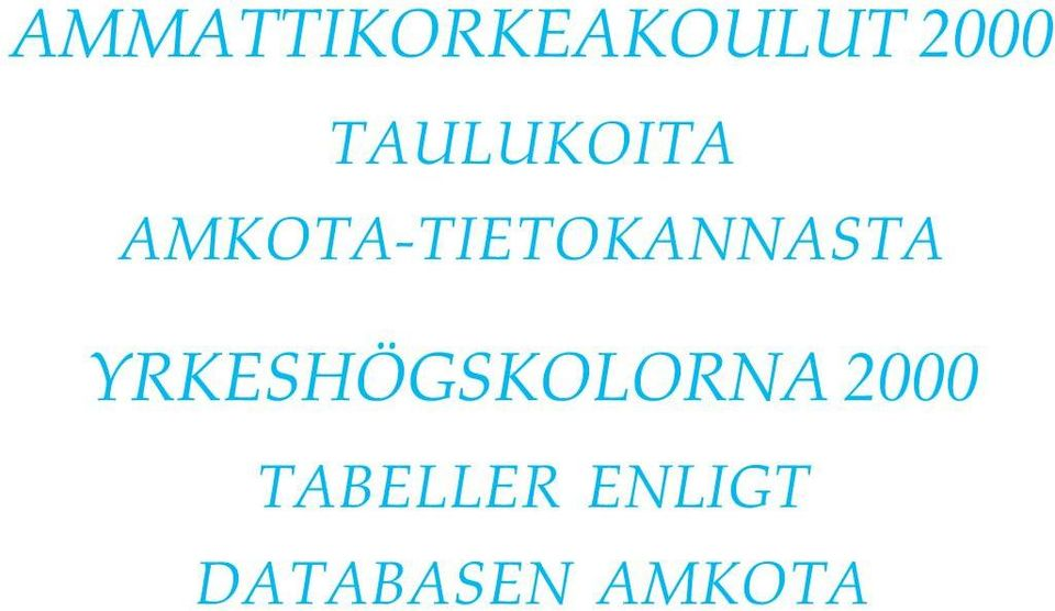 2000 TABELLER ENLIGT DATABASEN AMKOTA