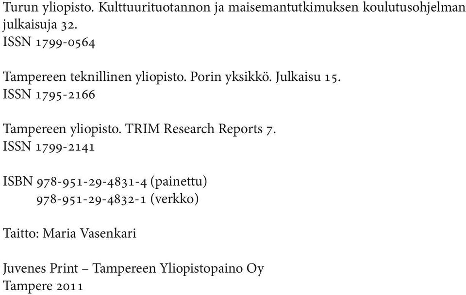ISSN 1795-2166 Tampereen yliopisto. TRIM Research Reports 7.
