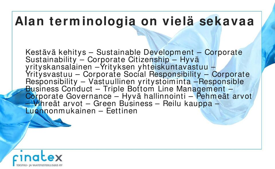 Corporate Responsibility Vastuullinen yritystoiminta Responsible Business Conduct Triple Bottom Line Management