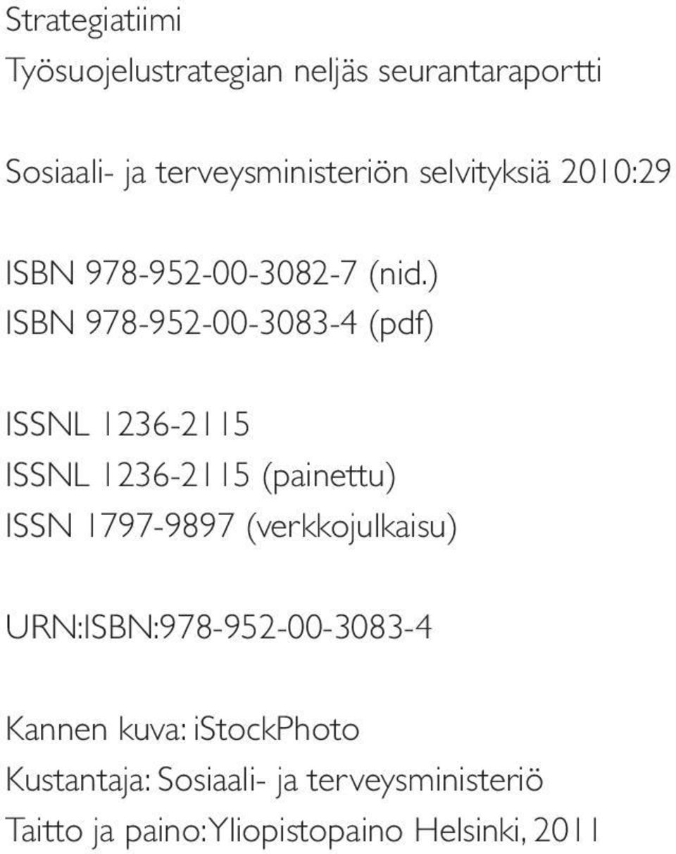 ) ISBN 978-952-00-3083-4 (pdf) ISSNL 1236-2115 ISSNL 1236-2115 (painettu) ISSN 1797-9897