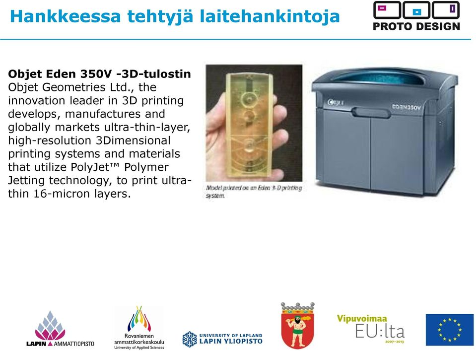 markets ultra-thin-layer, high-resolution 3Dimensional printing systems and