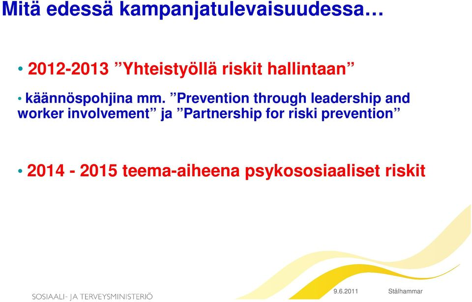 Prevention through leadership and worker involvement ja