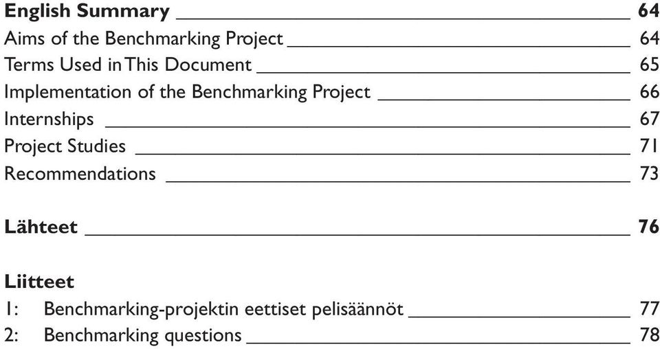 Internships 67 Project Studies 71 Recommendations 73 Lähteet 76