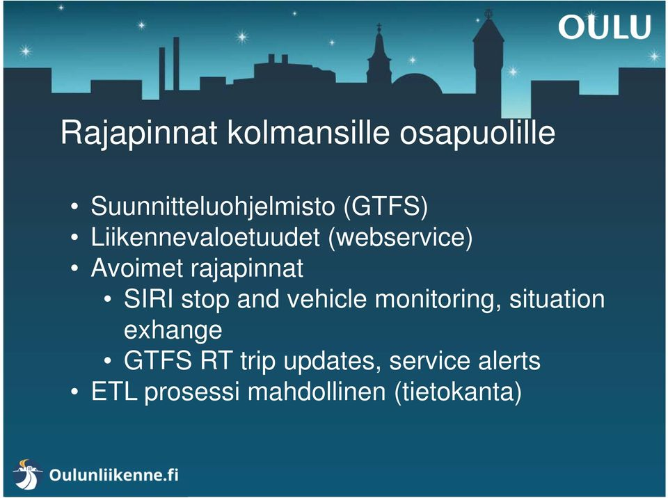 SIRI stop and vehicle monitoring, situation exhange GTFS RT