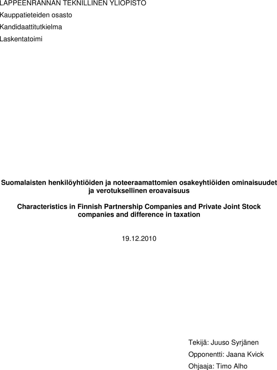 eroavaisuus Characteristics in Finnish Partnership Companies and Private Joint Stock companies