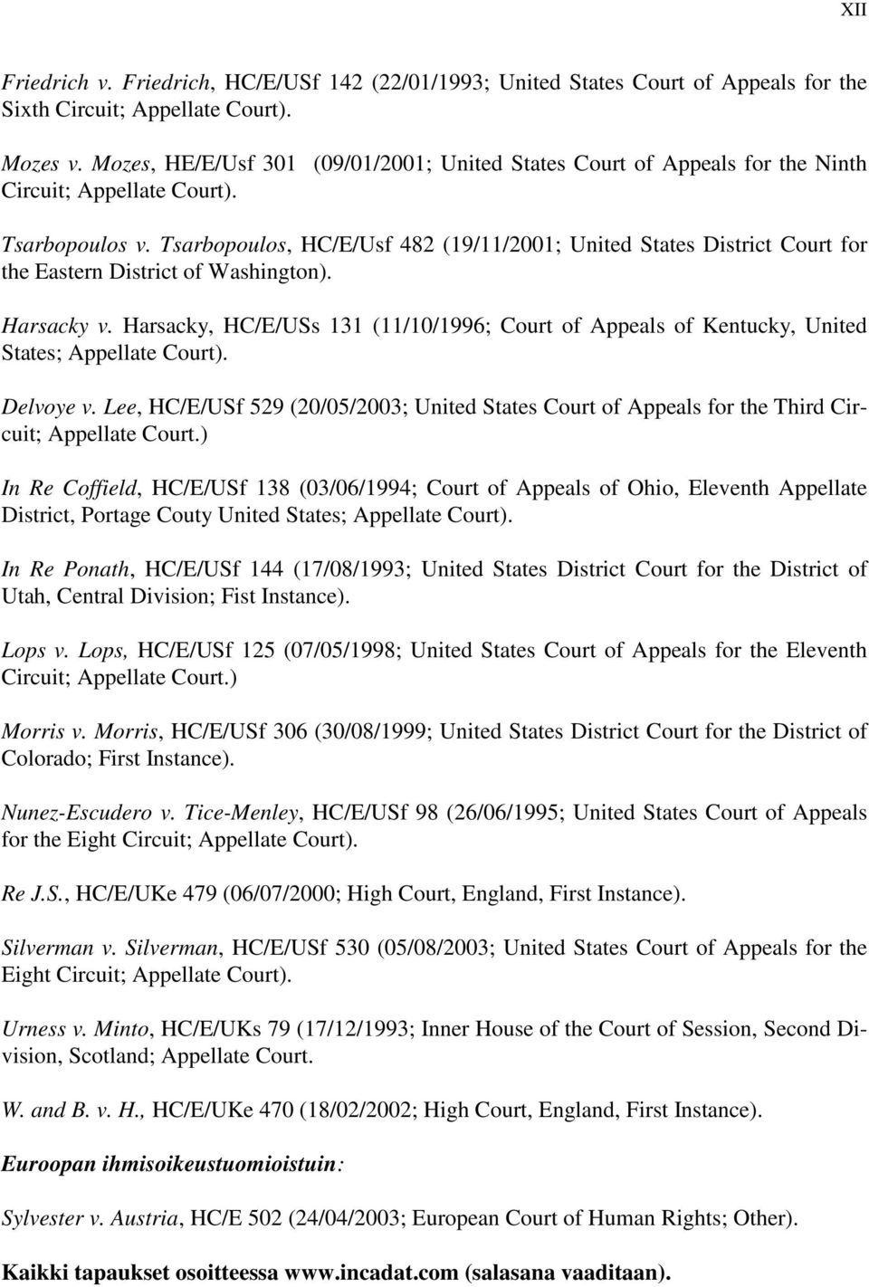 Tsarbopoulos, HC/E/Usf 482 (19/11/2001; United States District Court for the Eastern District of Washington). Harsacky v.