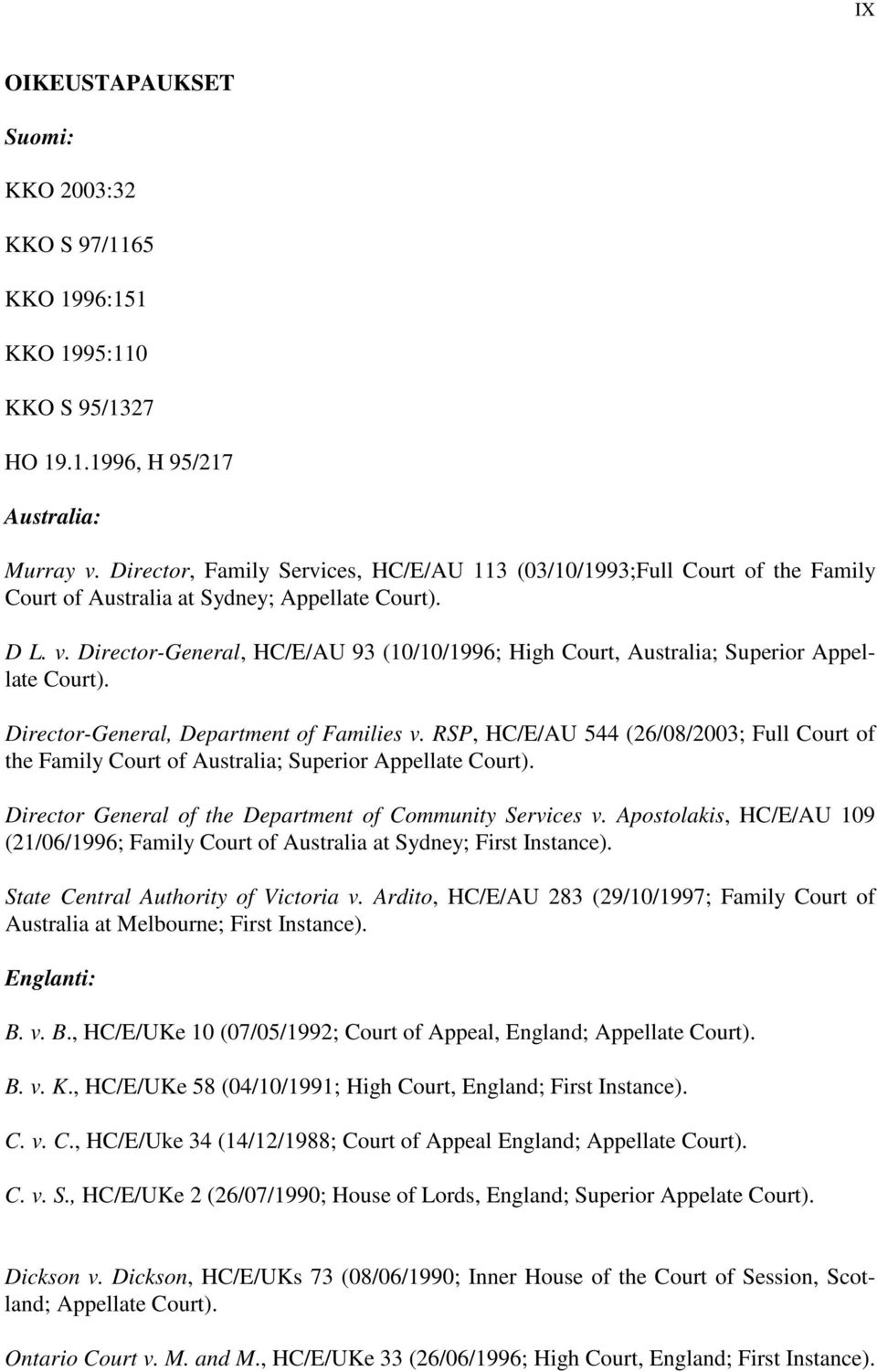 Director-General, HC/E/AU 93 (10/10/1996; High Court, Australia; Superior Appellate Court). Director-General, Department of Families v.
