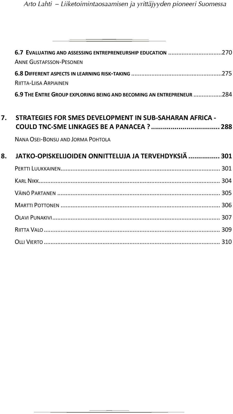 STRATEGIES FOR SMES DEVELOPMENT IN SUB SAHARAN AFRICA COULD TNC SME LINKAGES BE A PANACEA?... 288 NANA OSEI BONSU AND JORMA POHTOLA 8.