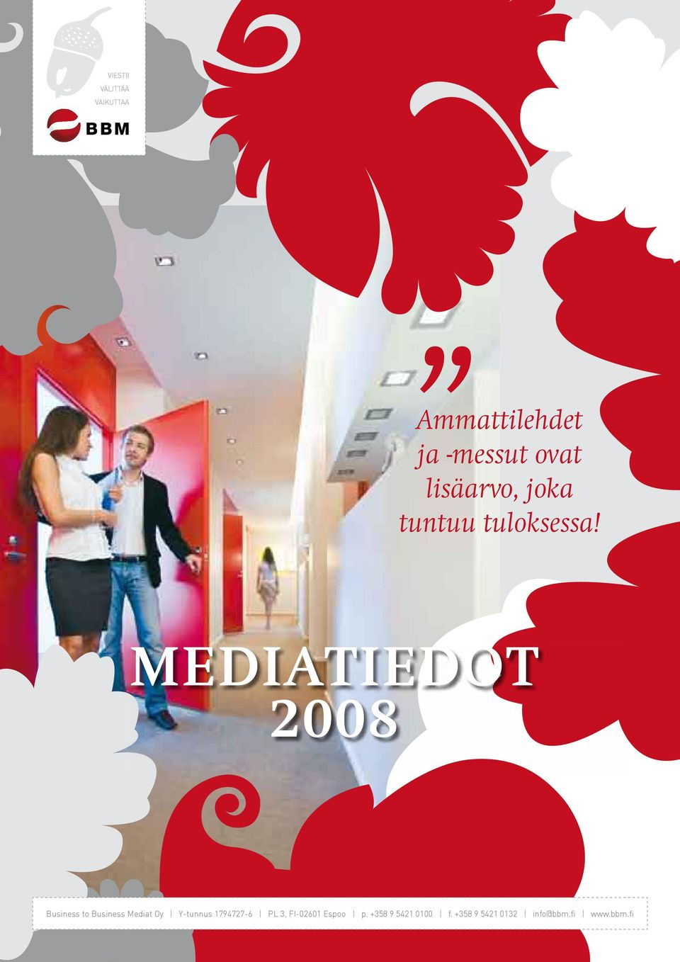 Mediatiedot 2008 Business to Business Mediat Oy