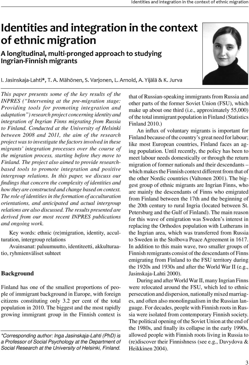 Jurva This paper presents some of the key results of the INPRES ( Intervening at the pre-migration stage: Providing tools for promoting integration and adaptation ) research project concerning
