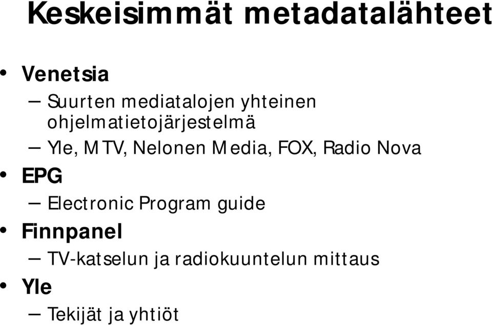 Nelonen Media, FOX, Radio Nova EPG Electronic Program