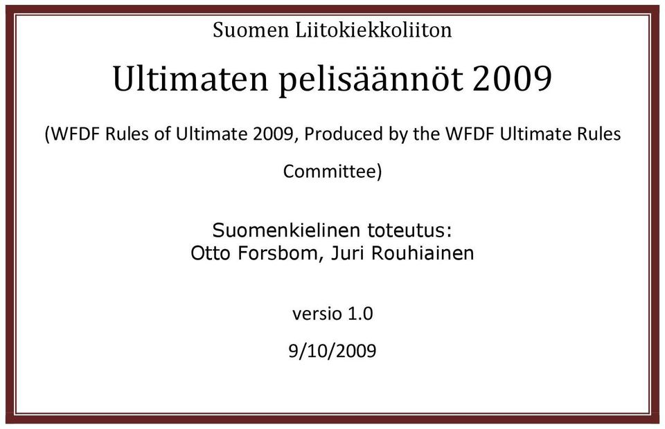 WFDF Ultimate Rules Committee) Suomenkielinen