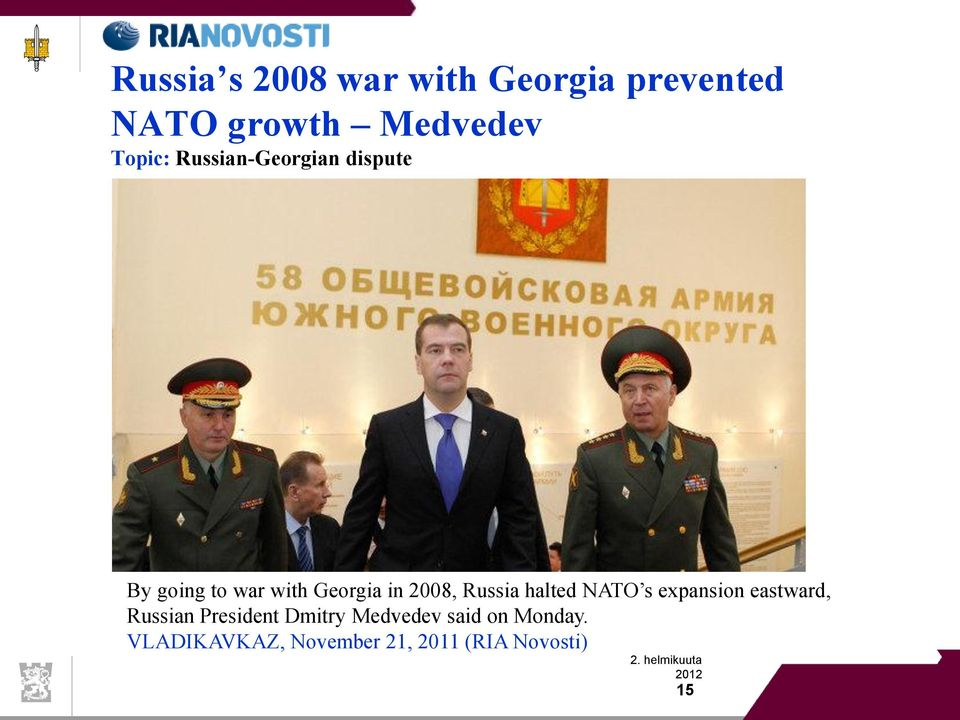2008, Russia halted NATO s expansion eastward, Russian President