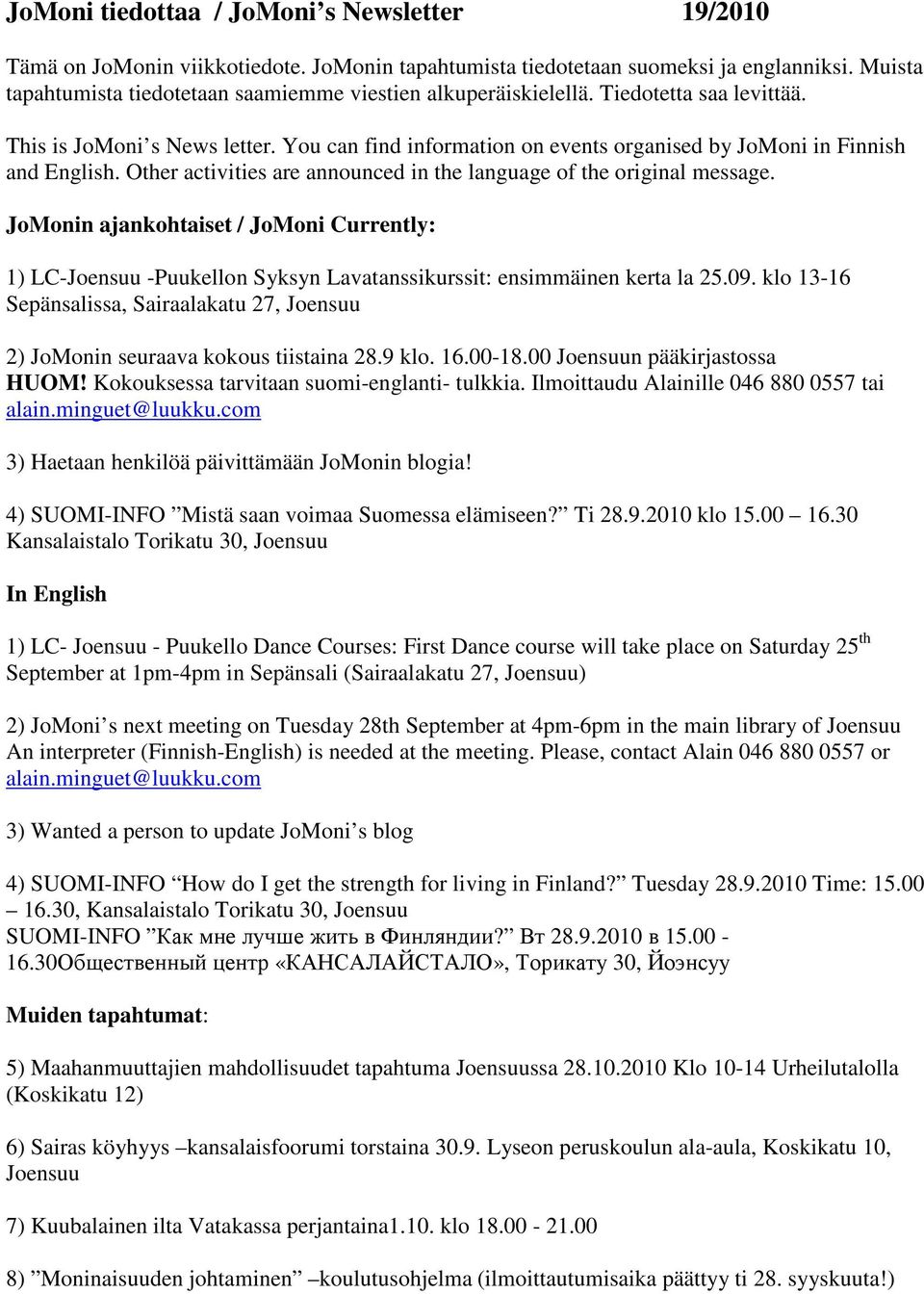 You can find information on events organised by JoMoni in Finnish and English. Other activities are announced in the language of the original message.