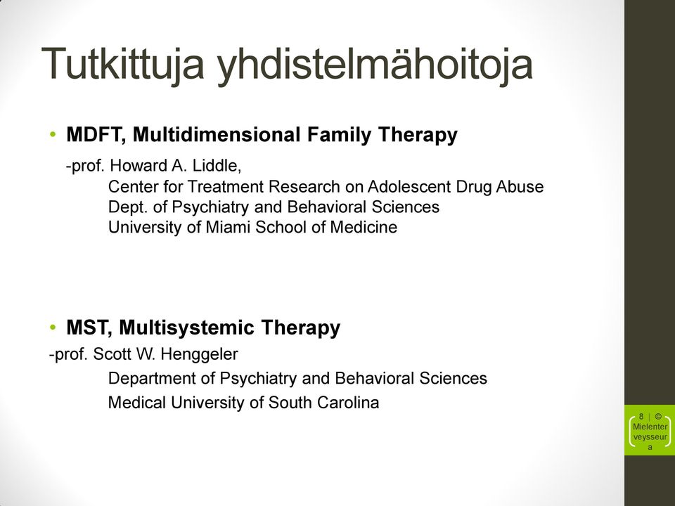 of Psychiatry and Behavioral Sciences University of Miami School of Medicine MST, Multisystemic